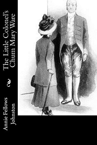 The Little Colonel's Chum Mary Ware: Johnston, Annie Fellows