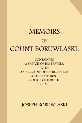 Memoirs of Count Boruwlaski: Containing a Sketch: Boruwlaski, Joseph