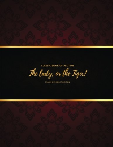 9781977659095: The lady, or the Tiger? : FreedomRead Classic Book