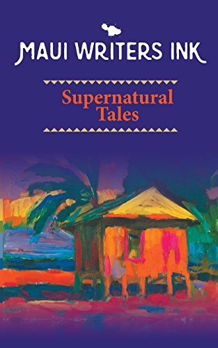 Maui Writers Ink Supernatural Tales: Gallant, Elaine, Lee,