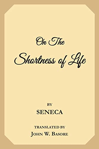 9781977698445: On the Shortness of Life: Life is Long if You Know How to Use It