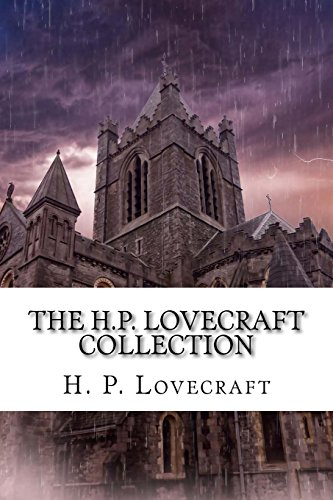 The H.P. Lovecraft Collection: H. P. Lovecraft
