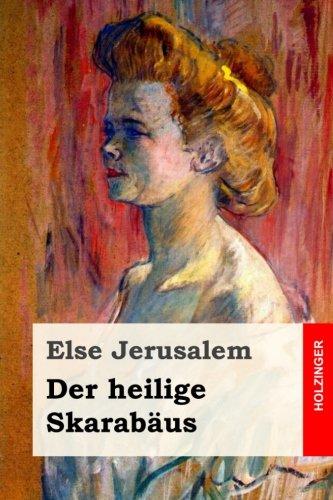 Der Heilige Skarabaus: Roman: Jerusalem, Else
