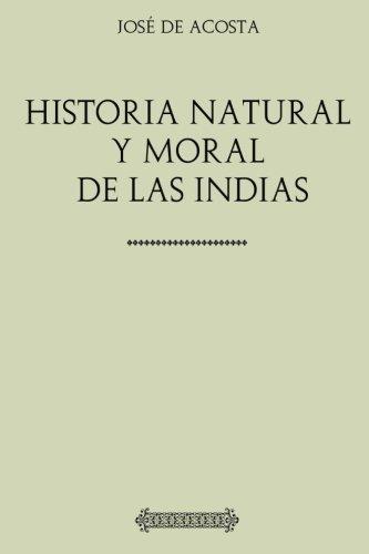 9781977743855: José de Acosta. Historia natural y moral de las Indias (Spanish Edition)