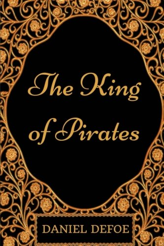 9781977758323: The King of Pirates: By Daniel Defoe - Illustrated