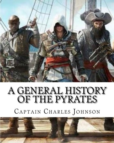 A General History of the Pyrates: Defoe, Daniel/ Johnson,