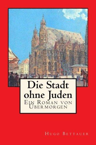 9781977771858: Die Stadt ohne Juden: Ein Roman von Übermorgen