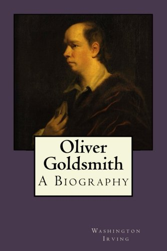 9781977868374: Oliver Goldsmith: A Biography