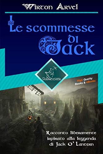 Le Scommesse Di Jack (Racconto Celtico): Racconto: Arvel, Wirton