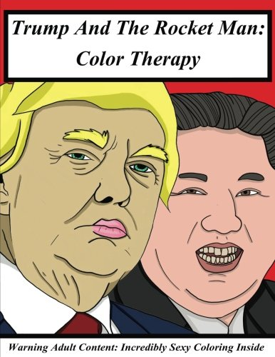 Trump and the Rocket Man: Color Therapy: Richard Stroker