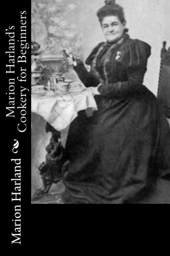 Marion Harland's Cookery for Beginners: Harland, Marion
