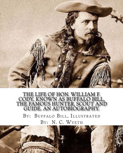 9781977911216: the life of hon. William f. Cody, known as buffalo.