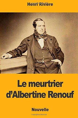 Le Meurtrier D'Albertine Renouf: Riviere, Henri