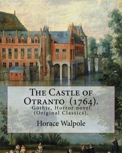 9781977925237: The Castle of Otranto (1764). By: Horace Walpole: Gothic, Horror novel (Original Classics).