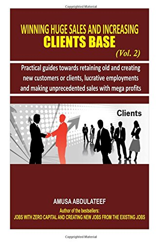 winning huge sales and increasing clients base: amusa, abdulateef
