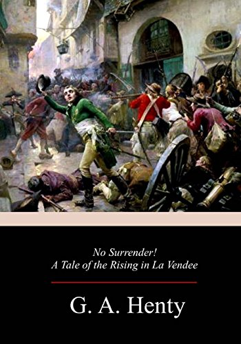 9781977933928: No Surrender! A Tale of the Rising in La Vendee