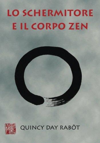 Lo Schermitore E Il Corpo Zen: La: Rabot, Quincy Day