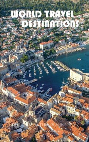 World Travel Destinations Pocket Monthly Planner 2018: 16 Month Calendar: Paul Jenson