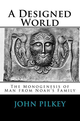 A Designed World - Origin of Mankind: Dr. John Davis