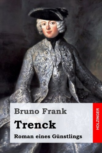 9781977973801: Trenck: Roman eines Günstlings (German Edition)
