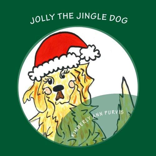 Jolly the Jingle Dog: Purvis, Kimberly Ann