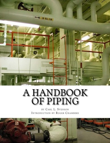 A Handbook of Piping: For Plumbing, Irrigation,: Carl L. Svenson