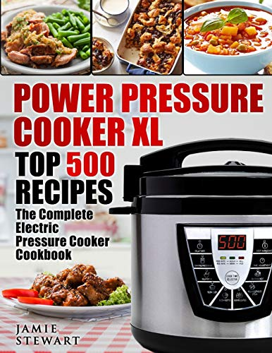 9781978002838: Power Pressure Cooker XL Top 500 Recipes: The Complete Electric Pressure Cooker Cookbook