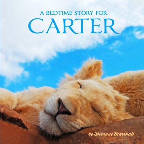 A Bedtime Story for Carter: Personalized Book & Bedtime Story with Sleep Affirmations (Bedtime ...