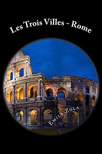 Les Trois Villes - Rome: Zola, Emile
