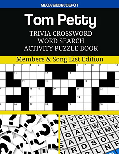 Tom Petty Trivia Crossword Word Search Activity Puzzle Book: Members & Song List Edition: Mega ...