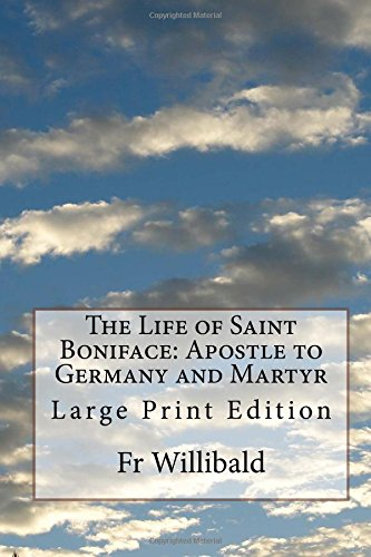 9781978064126: The Life of Saint Boniface: Apostle to Germany and Martyr: Large Print Edition