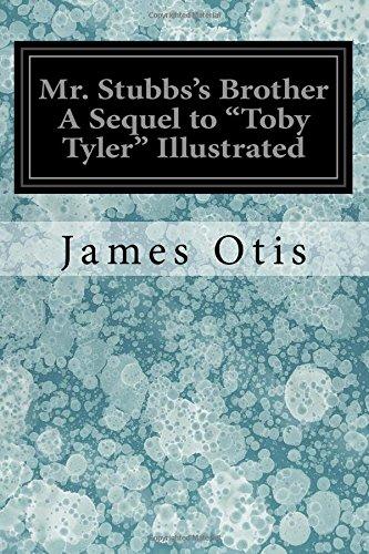 "Mr. Stubbs's Brother a Sequel to ""Toby: Otis, James"