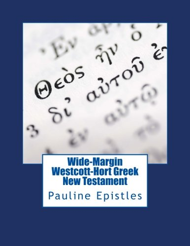 Wide-Margin Westcott-Hort Greek New Testament: Pauline Epistles: Rjandwc Press