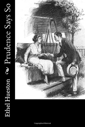 Prudence Says So (Paperback): Ethel Hueston