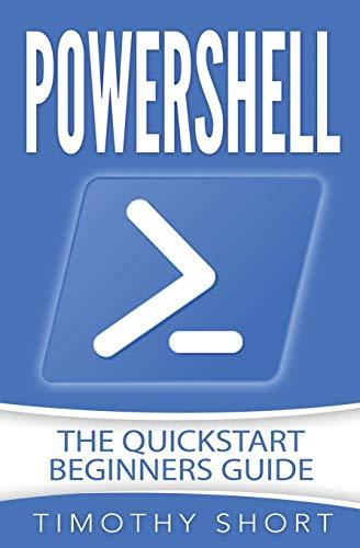 9781978125179: Powershell: The Quickstart Beginners Guide