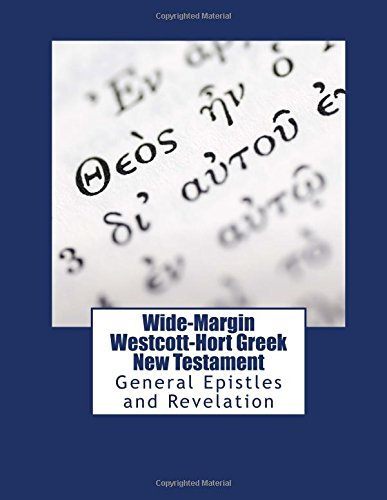Wide-Margin Westcott-Hort Greek New Testament: General Epistles: Rjandwc Press