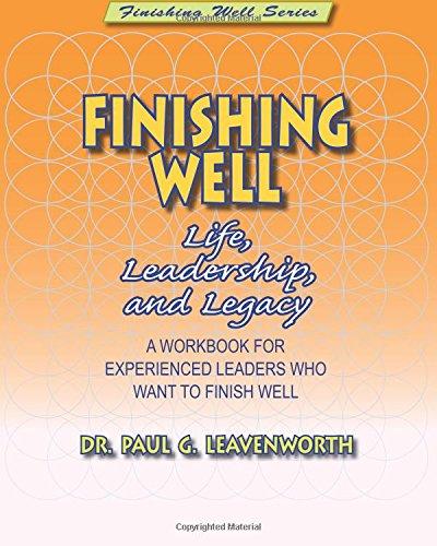 9781978141100: Finishing Well: Life, Leadership & Legacy (Finishing Well Series)