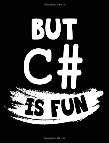 But C# Is Fun: Programming Language Journal,: Dartan Creations