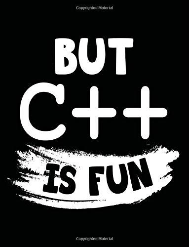 But C++ Is Fun: Programming Language Journal,: Dartan Creations