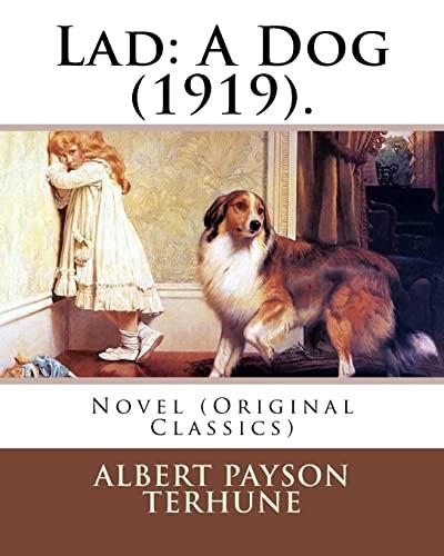 9781978157309: Lad: A Dog (1919). By: Albert Payson Terhune: Novel (Original Classics)