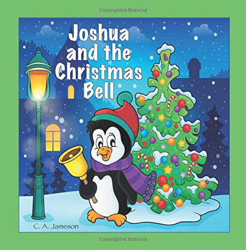 Joshua and the Christmas Bell (Personalized Books: Jameson, C. A.