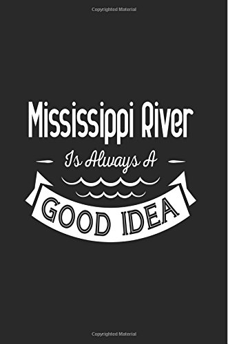 Mississippi River Is Always a Good Idea: Dartan Creations