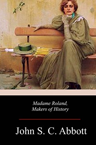 Madame Roland, Makers of History (Paperback): John S C