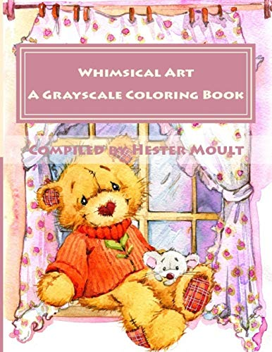 Whimsical Art: For The Young At Heart (Volume 1): Hester Moult