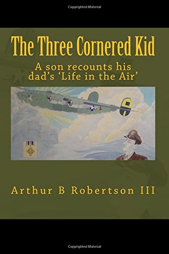 The Three Cornered Kid: A son recounts his dad's 'life in the air'.: Mr Arthur B ...