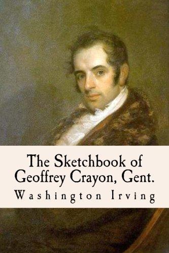 The Sketchbook of Geoffrey Crayon, Gent.: Irving, Washington