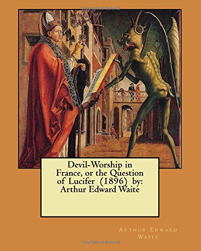 Lucifer Question: 9781978232624: Devil-Worship In France, Or The Question Of
