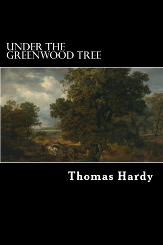 9781978240551: Under the Greenwood Tree: A Rural Painting of the Dutch School