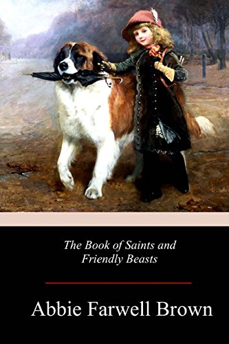 The Book of Saints and Friendly Beasts: Brown, Abbie Farwell