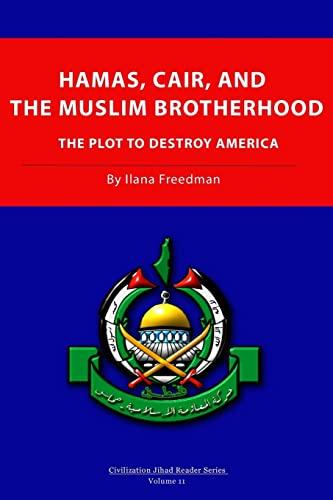 Hamas, CAIR and the Muslim Brotherhood: The Plot to Destroy America: Ilana Freedman